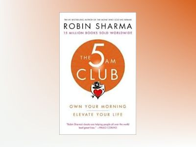 The 5AM Club av Robin Sharma