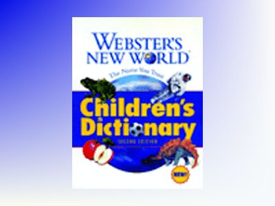 Webster's New World Children's Dictionary , 2nd Edition av Michael E. Agnes