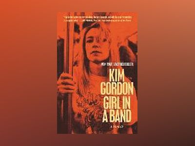 Girl in a Band av Kim Gordon