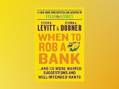 When to Rob a Bank av Steven D. Levitt