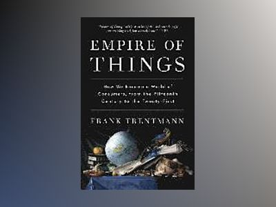 Empire of Things av Frank Trentmann