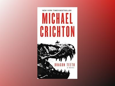 Dragon Teeth av Michael Crichton