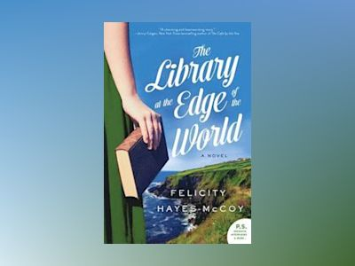 The Library at the Edge of the World av Felicity Hayes-McCoy