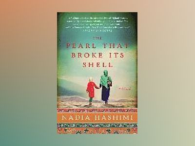 The Pearl that Broke Its Shell av Nadia Hashimi