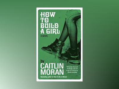 How to Build a Girl (TPB) av Caitlin Moran