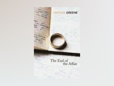 The End of the Affair av Graham Greene