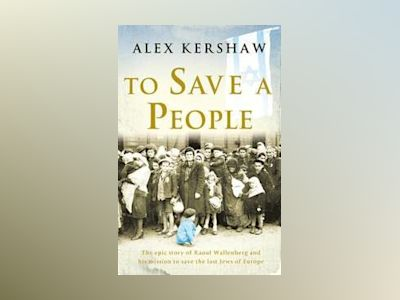 To Save a People av Alex Kershaw