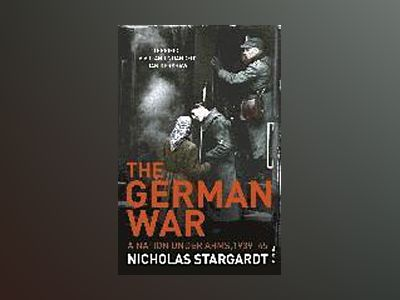 German war - a nation under arms, 1939-45 av Nicholas Stargardt