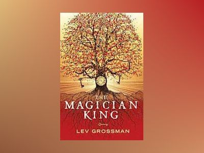 The Magician King av Lev Grossman