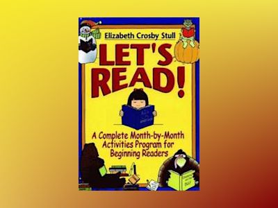 Let's Read: A Complete Month-by-Month Activities Program for Beginning Read av Elizabeth Crosby Stull