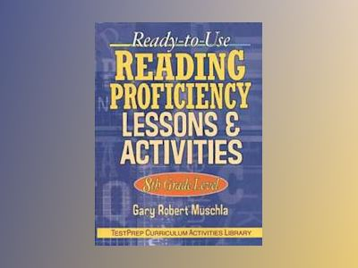Ready-to-Use Reading Proficiency Lessons & Activities: 8th Grade Level av Gary Robert Muschla