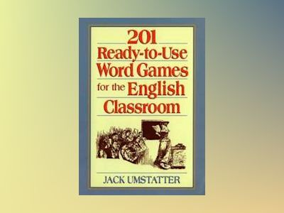 201 Ready-to-Use Word Games for the English Classroom av Jack Umstatter