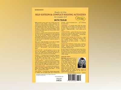 Ready-to-Use Self-Esteem & Conflict Solving Activities for Grades 4-8 av Beth Teolis