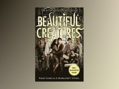 Beautiful Creatures (Film Tie-In) av Kami Garcia
