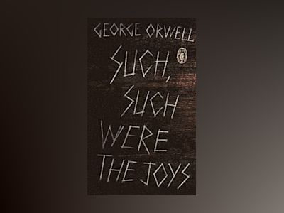 Such, Such Were the Joys av George Orwell