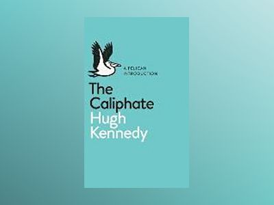 The Caliphate av Hugh Kennedy