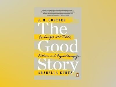 The Good Story av J. M. Coetzee