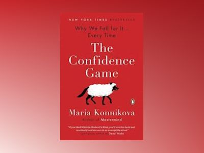 The Confidence Game av Maria Konnikova