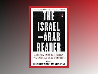 Israel-arab reader: a documentary history of the middle east conflic: eight av Walter Laquer
