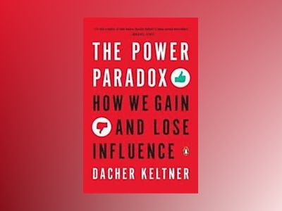 The Power Paradox av Dacher Keltner