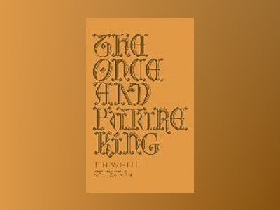 The Once and Future King av T. H. White