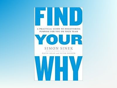 Find Your Why av Simon Sinek