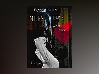 It's about That Time: Miles Davis on and Off Recor av Richard Cook