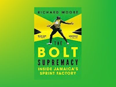 The Bolt Supremacy av Richard Moore