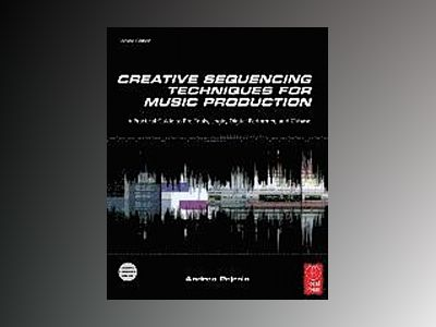 Creative Sequencing Techniques for Music Production av Pejrolo