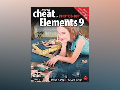 How to Cheat in Photoshop Elements 9 av Asch