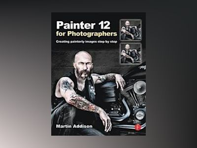 Painter 12 for Photographers av Addison