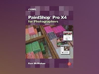 PaintShop Pro X4 for Photographers av McMahon