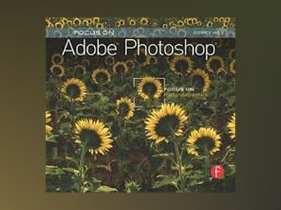 Focus On Adobe Photoshop av Hilz