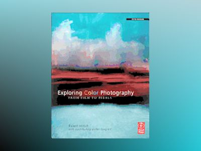 Exploring Color Photography Fifth Edition av Hirsch