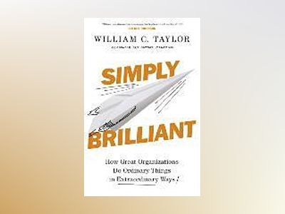Simply Brilliant av William C. Taylor
