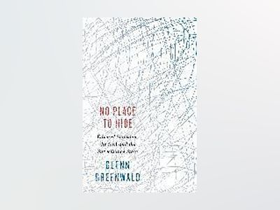 No Place to Hide av Glenn Greenwald