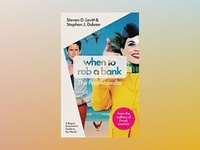 When to Rob a Bank (TPB) av Steven D. Levitt
