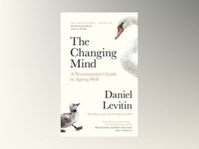 The Changing Mind av Daniel Levitin