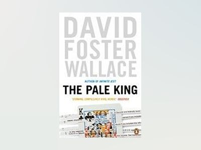 The Pale King av David Foster Wallace