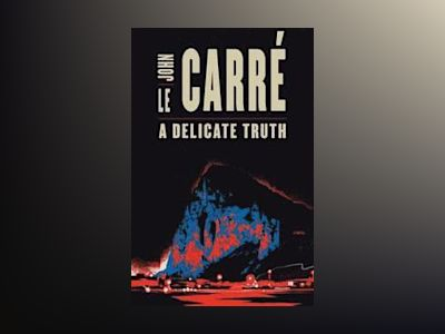A Delicate Truth av John le Carré