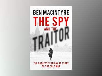 The Spy and the Traitor av Ben MacIntyre