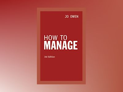 How To Manage av Jo Owen