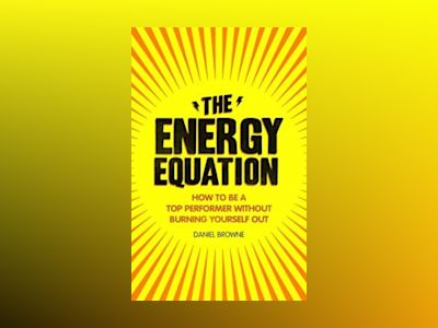 The Energy Equation av Daniel Browne