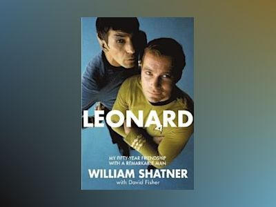 Leonard: A Life av William Shatner