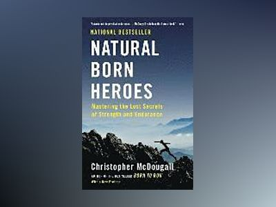 Natural Born Heroes av Christopher McDougall