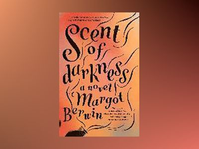 Scent Of Darkness av Margot Berwin
