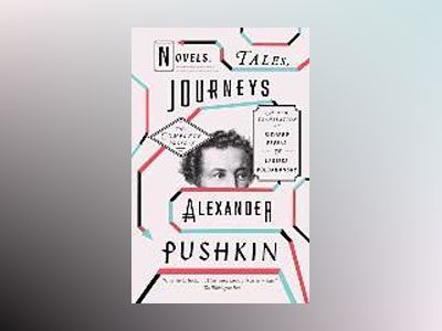 Novels, Tales, Journeys av Alexander Pushkin