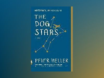 The Dog Stars av Peter Heller