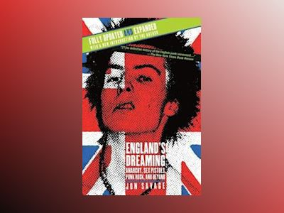 England's Dreaming: Anarchy, Sex Pistols, Punk Rock, and Beyond (Revised and Revised) av Jon Savage