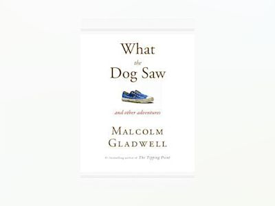 What the Dog Saw (US) av Malcolm Gladwell